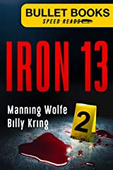 Iron 13 (Bullet Books Speed Reads Book 2) Kindle Edition
