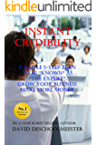INSTANT CREDIBILITY: A Simple 5-Step System To Be KNOWN As