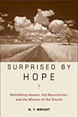 Surprised by Hope: Rethinking Heaven, the Resurrection, and the Mission of the Church Kindle Edition