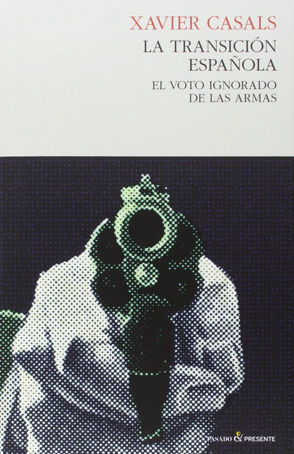 La transición española: El voto ignorado de las armas ENSAYO ...