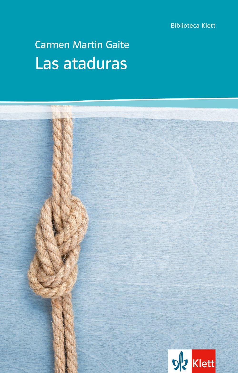 Las ataduras: Abiturausgabe für das Niveau B2. Spanischer Originaltext mit Annotationen (Biblioteca Klett)