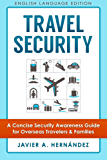 Travel Security: A Concise Security Awareness Guide for Overseas Travelers & Families (English Edition)