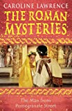 The Roman Mysteries: The Man from Pomegranate Street: Book 17