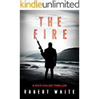 The Fire: SAS Hero turns Manchester Hitman (A Rick Fuller Thriller Book 2)