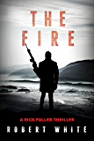 The Fire: SAS Hero turns Manchester Hitman (A Rick Fuller Thriller Book 2) (English Edition)