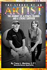 The Stroke of An Artist: The Journey of a Fitness Trainer and a Stroke Survivor Kindle Edition