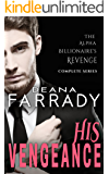 His Vengeance: The Alpha Billionaire's Revenge Complete Series
