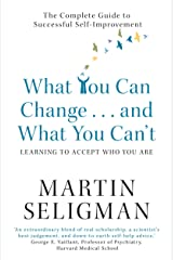 What You Can Change. . . and What You Can't: The Complete Guide to Successful Self-Improvement (English Edition) eBook Kindle