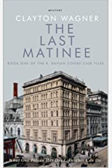 The Last Matinee: Book One of the R. Davian Cooke Case File (R. Davian Cooke Case Files 1) Kindle Edition