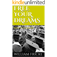 Free Your Dreams: Advice to a Graduate (English Edition)