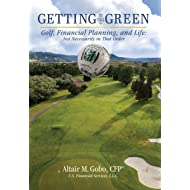 Getting to the Green: Golf, Financial Planning, and Life, Not Necessarily in That Order