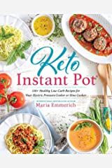 Keto Instant Pot: 130+ Healthy Low-Carb Recipes for Your Electric Pressure Cooker or Slow Cooker (Keto: The Complete Guide to Success on the Ketogenic Diet Series) Kindle Edition