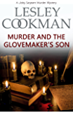 Murder and the Glovemaker's Son (A Libby Sarjeant Murder Mystery Series Book 19)