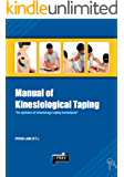 MANUAL OF KINESIOLOGY TAPING: AN EPITOME KINESIOLOGY TAPING TECHNQIUES (English Edition)