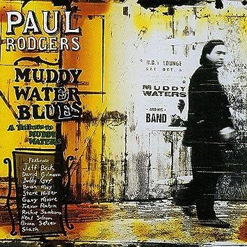 Amazon | Muddy Water Blues | Rodgers, Paul | 輸入盤 | 音楽