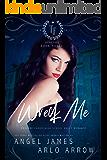 Wreck Me (Reverse Harem Bully High School Romance) (Twin Falls Academy Book 3)