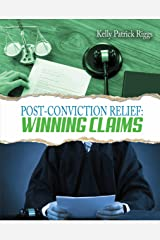 Post-Conviction Relief: Winning Claims Kindle Edition