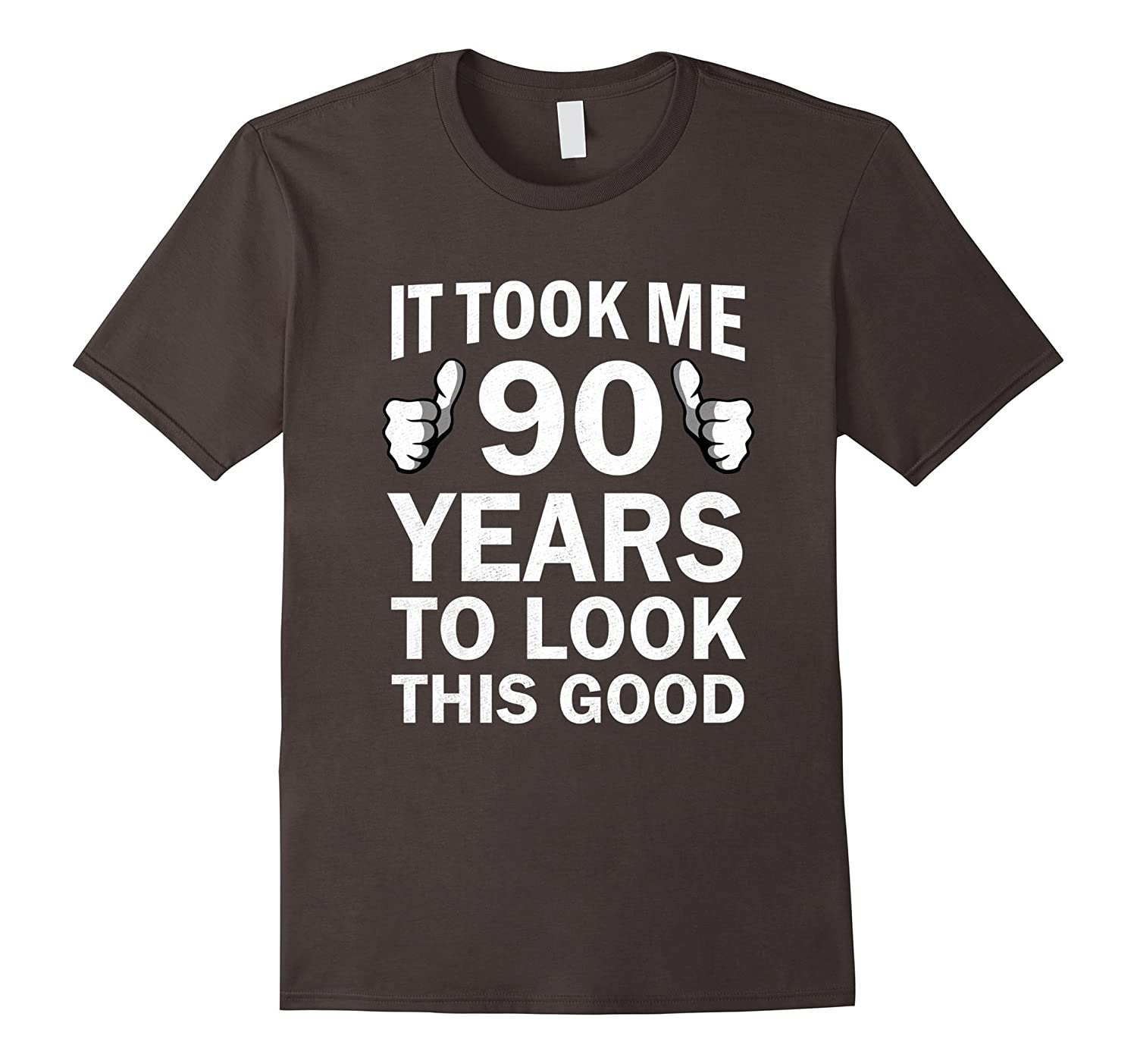 Funny 90th Birthday T Shirt Took 90 Years To Look This Good BN