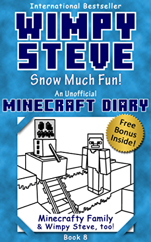 Wimpy Steve Book 8: Snow Much Fun! (An Unofficial Minecraft Diary Book) (Minecraft Diary: Wimpy Steve)