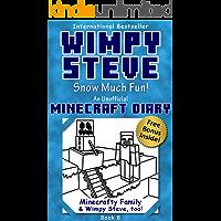 Wimpy Steve Book 8: Snow Much Fun! (An Unofficial Minecraft Diary Book) (Minecraft Diary: Wimpy Steve)