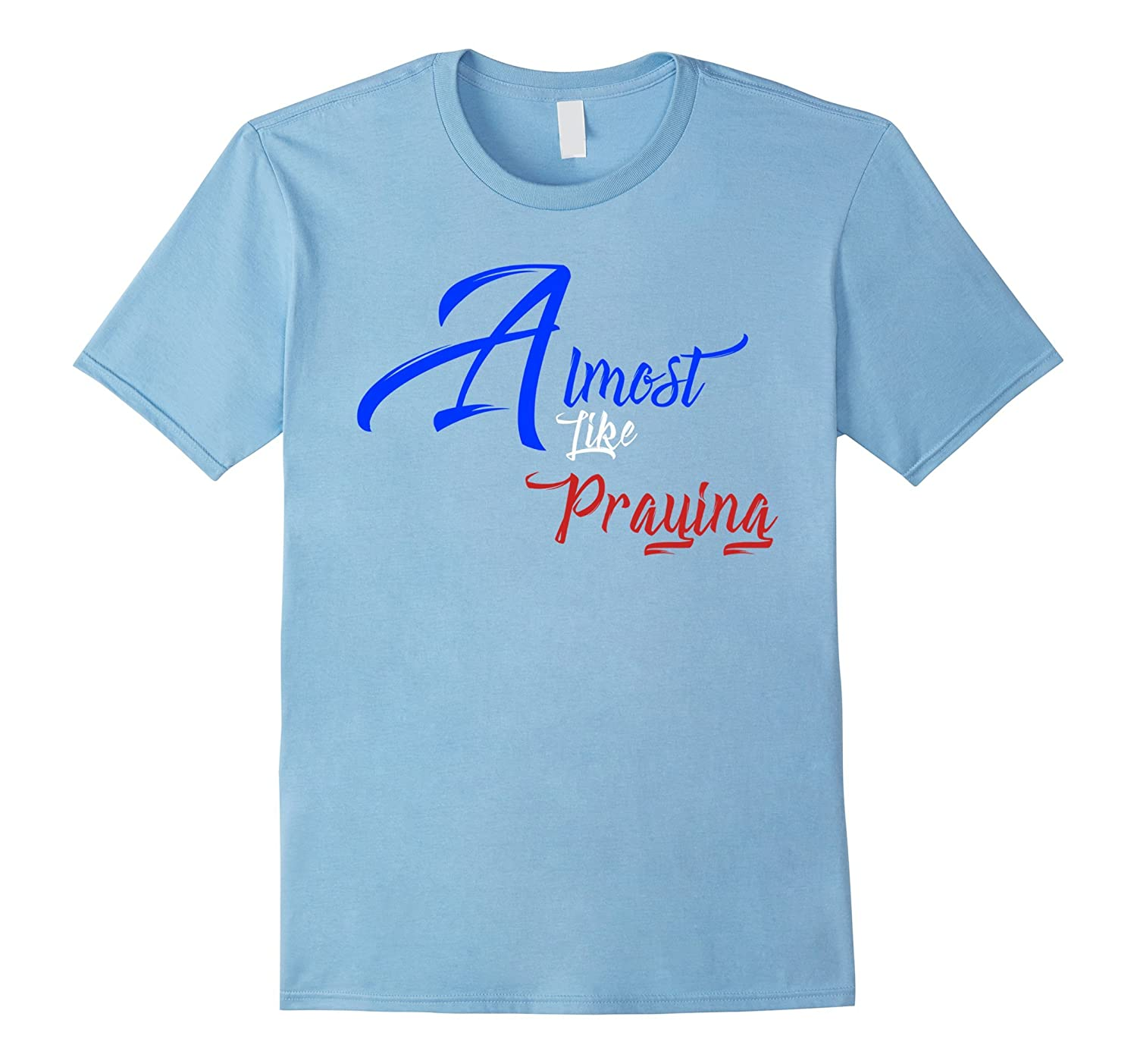Almost like Praying t-shirt blue white red font-T-Shirt