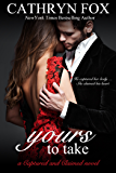 Yours To Take Part 1: Billionaire CEO Romance (Captured and Claimed)
