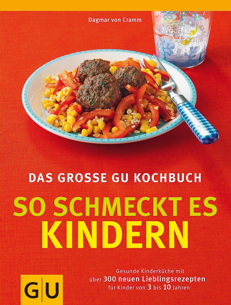 So schmeckt es Kindern, Das große GU Kochbuch (GU Familienküche)