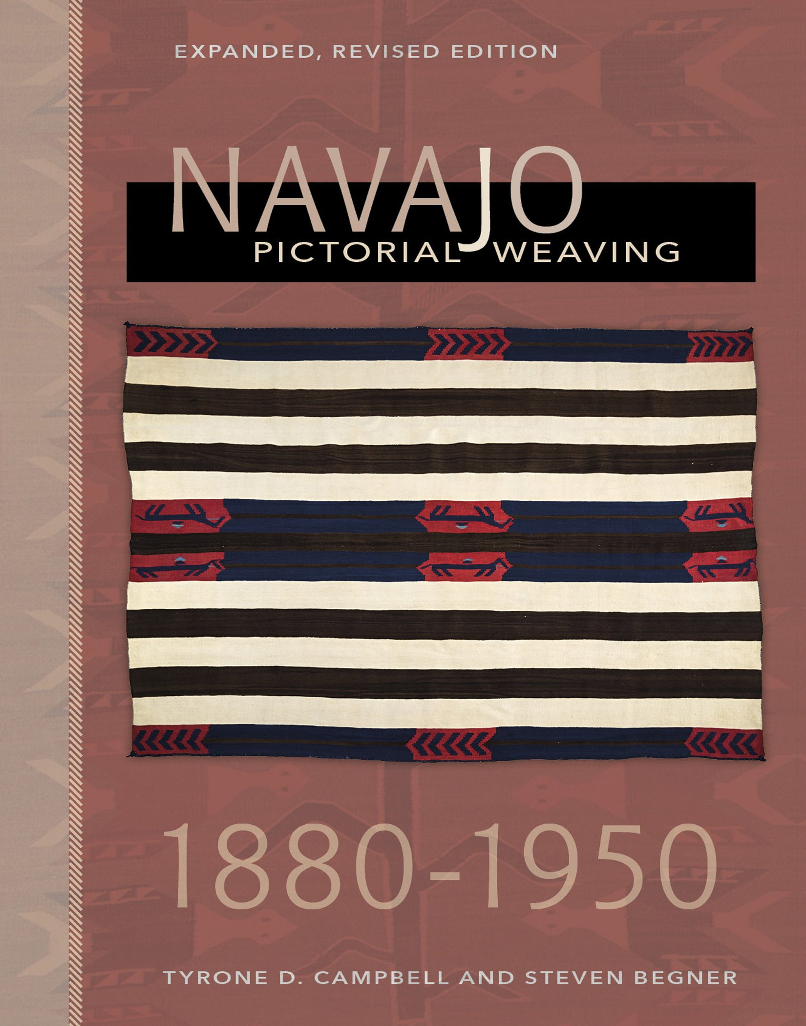 Navajo Pictorial Weaving, 1860-1950: Expanded, Revised Edition