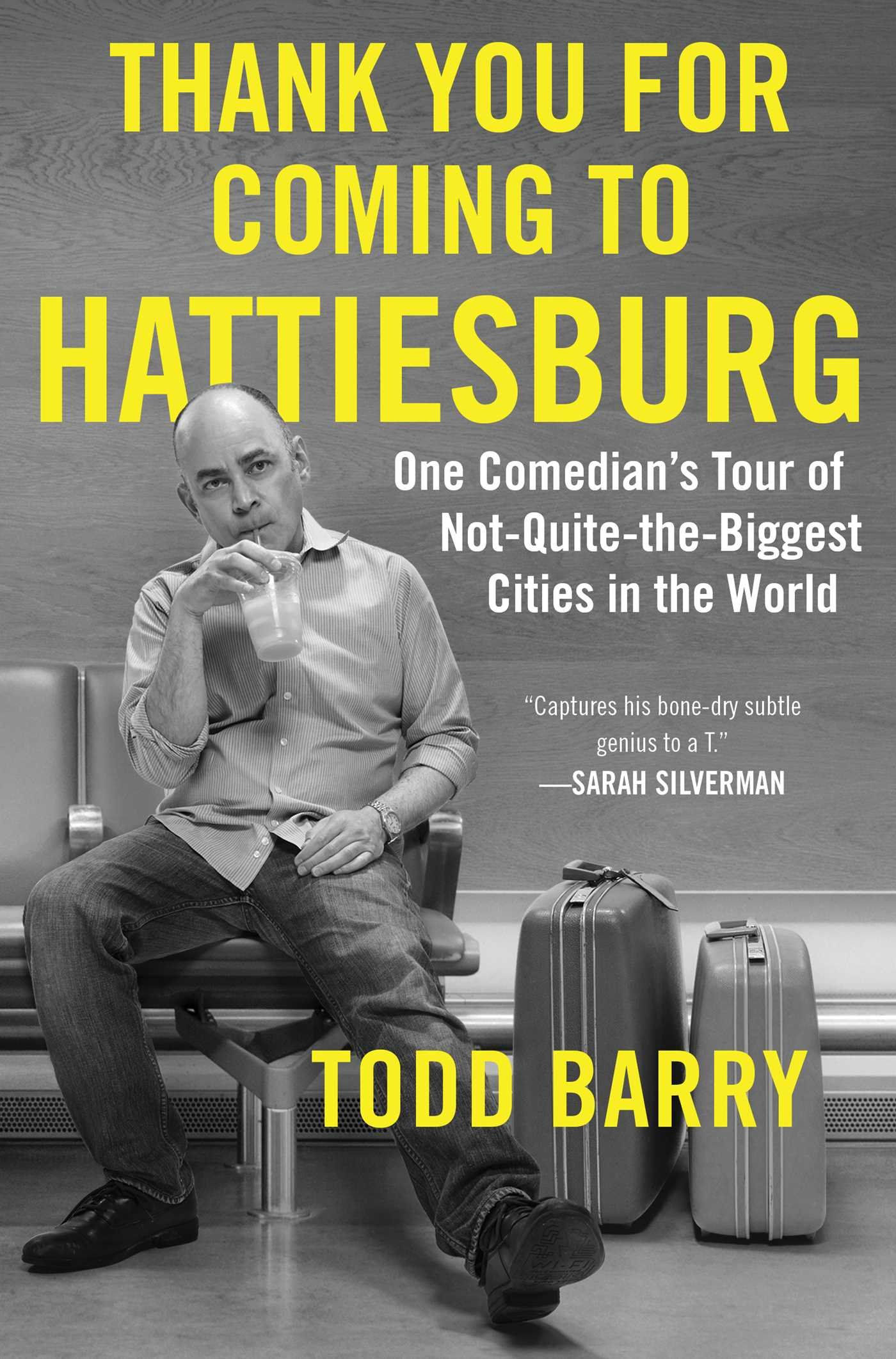 The coloring book review colin quinn - Thank You For Coming To Hattiesburg One Comedian S Tour Of Not Quite The Biggest Cities In The World Todd Barry 9781501117428 Amazon Com Books