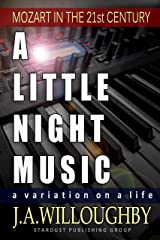 A LITTLE NIGHT MUSIC: MOZART: A Variation On A Life Kindle Edition