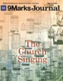 The Church Singing | 9Marks Journal (9Marks Journal May-June 2014)