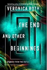 The End and Other Beginnings : Stories from the Future Paperback