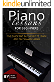 Piano Lessons For Beginners: The Quick And Easy Guide To Learn And Play Piano Chords