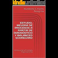ESTUDIO, MEJORA DE PROCESOS A PARTIR DE DIAGNÓSTICO Y BALANCED SCORECARD: (Enfoque de la Psicología Organizacional) (Spanish Edition)