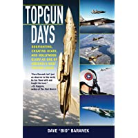 Topgun Days: Dogfighting, Cheating Death, and Hollywood Glory