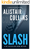 SLASH - A DCI Ken Nelson Crime Mystery: A Serial Killer Crime Thriller With A Shocking Twist