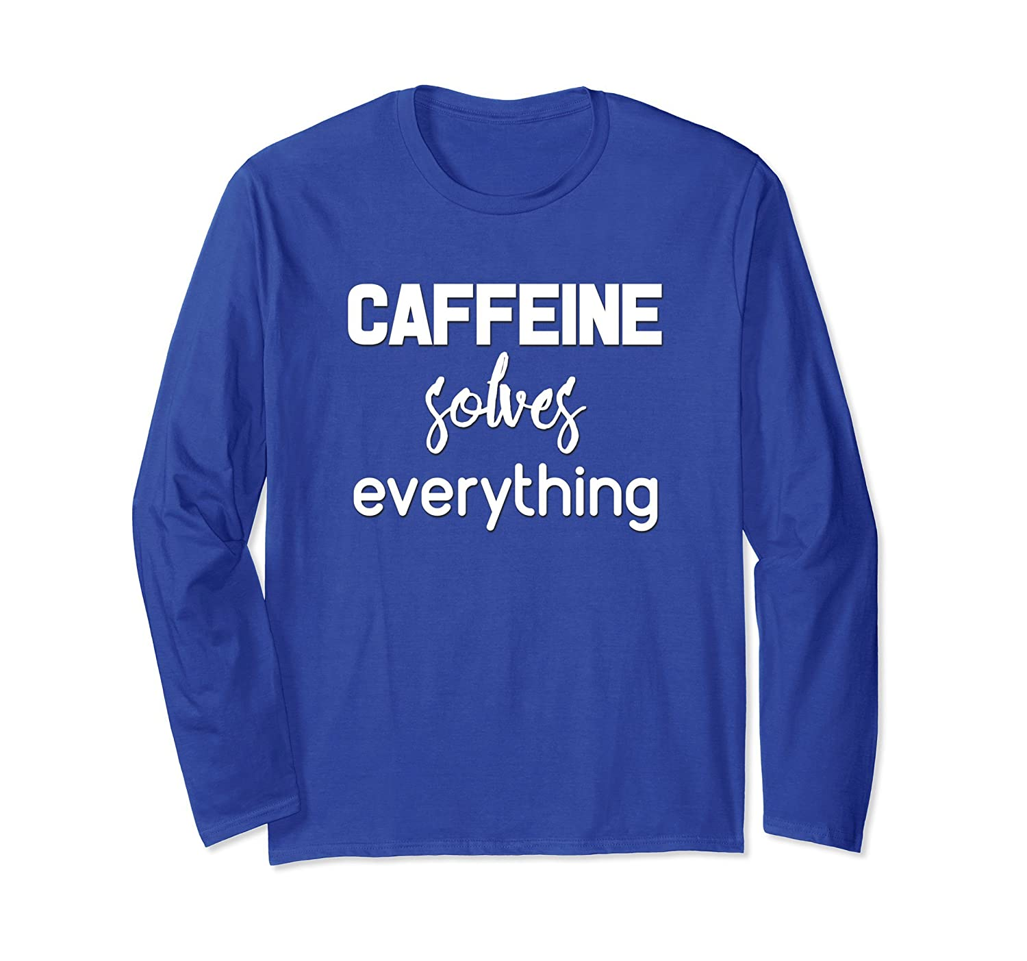 Caffeine Solves Everything Long Sleeve T-Shirt-alottee gift