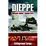 Dieppe: Operation Jubilee—Channel Ports (Battleground Europe)