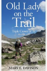Old Lady on the Trail: Triple Crown at 76 Kindle Edition