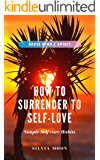 How To Surrender To Self-Love 11:11: Healthy Energy & Self-care Habits (Soul Healing & Recovery Book 3)