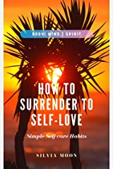 How To Surrender To Self-Love 11:11: Healthy Energy & Self-care Habits (Twin Flame Awakening Book 3) Kindle Edition