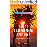 How To Surrender To Self-Love 11:11: Healthy Energy & Self-care Habits (Twin Flame Awakening Book 3)