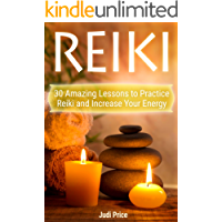Reiki: 30 Amazing Lessons to Practice Reiki and Increase Your Energy (English Edition)