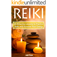 Reiki: 30 Amazing Lessons to Practice Reiki and
