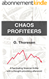 Chaos Profiteers: A fascinating financial thriller with a thought-provoking afterword (English Edition)