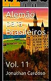 Alemão para Brasileiros: Vol. 11