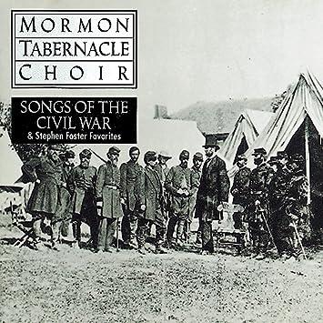 The Mormon Tabernacle Choir - Songs of the Civil War - Amazon.com ...