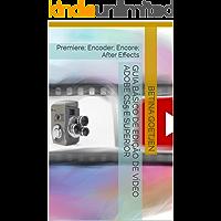 Guia Básico de Edição de Vídeo Adobe CS5 e superior: Premiere; Encoder; Encore; After Effects