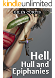Hell, Hull and Epiphanies (A Raucous Giles Curtis Comedy)