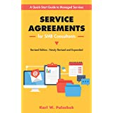 Service Agreements for SMB Consultants - Revised Ed.: A Quick-Start Guide to Managed Services